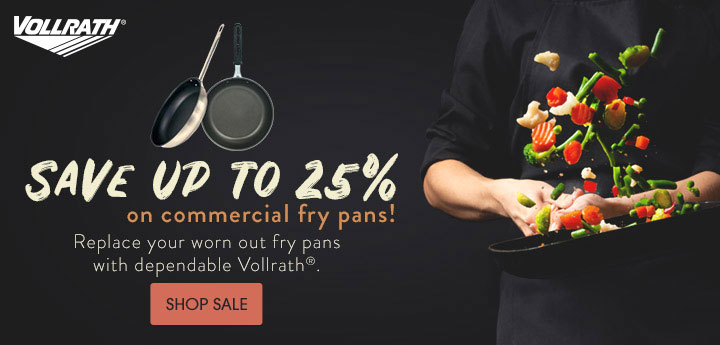 Save up to 25% on commercial Vollrath® fry pans