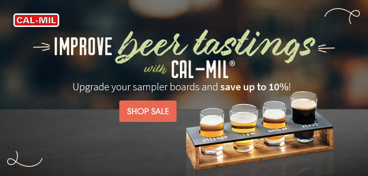 Improve beer tastings with Cal Mil®. Upgrade your sampler boards and save up to 10%!