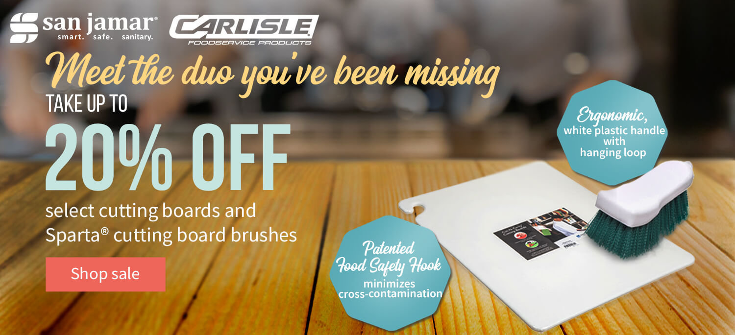 Take up to 20% off Carlisle and San Jamar cutting boards and brushes
