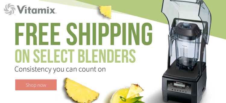 Get free shipping on Vitamix blenders